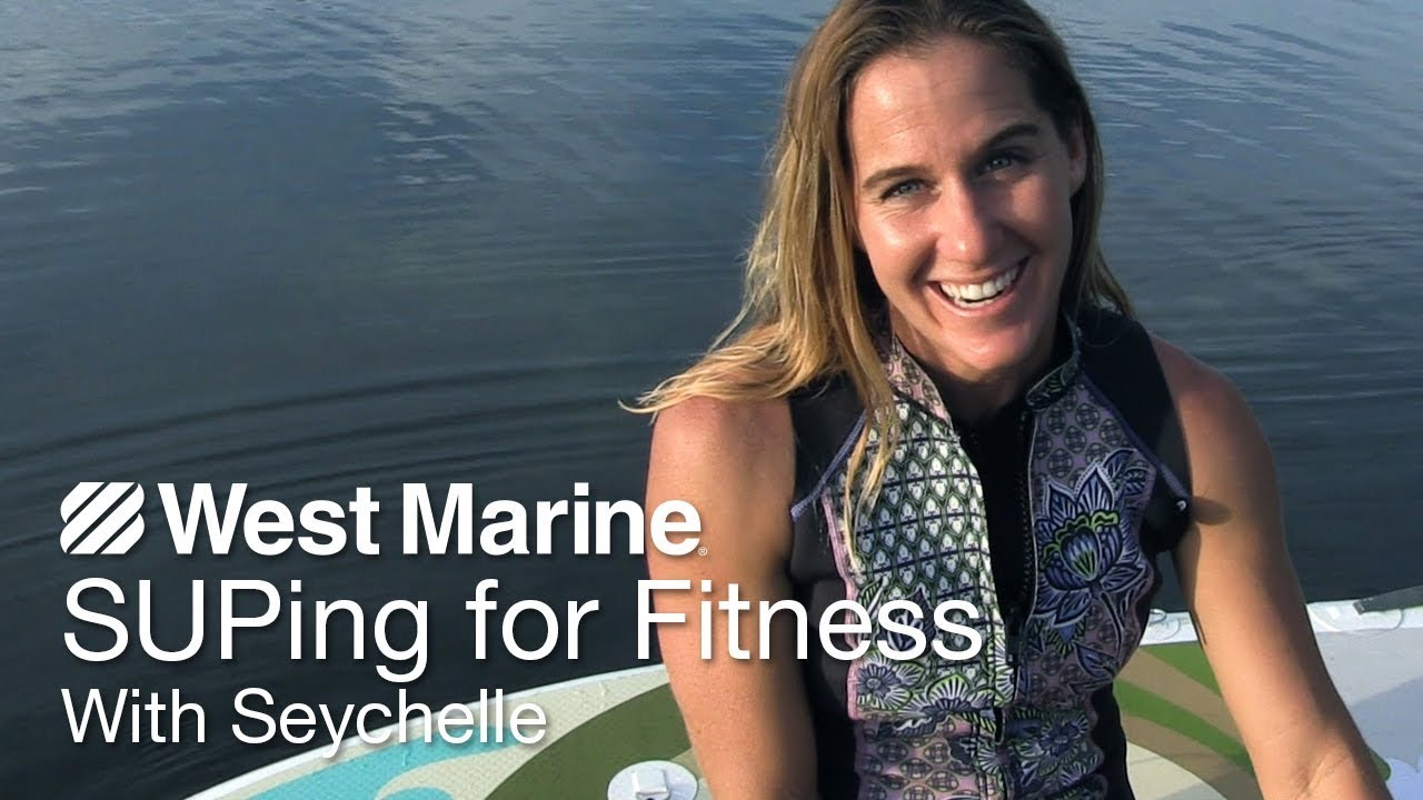 Fitness Benefits for Stand-Up Paddleboarding Featuring Seychelle