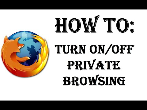 How To Turn On/Off Private Browsing in Firefox - Stop Having Your History and Searches Saved/Tracked
