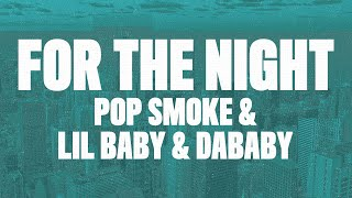 Pop Smoke - For The Night (Lyrics) Ft. DaBaby & Lil Baby