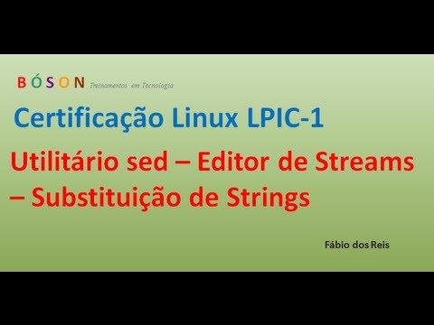 Utilitário sed - Editor de streams - Substituição de strings - Linux