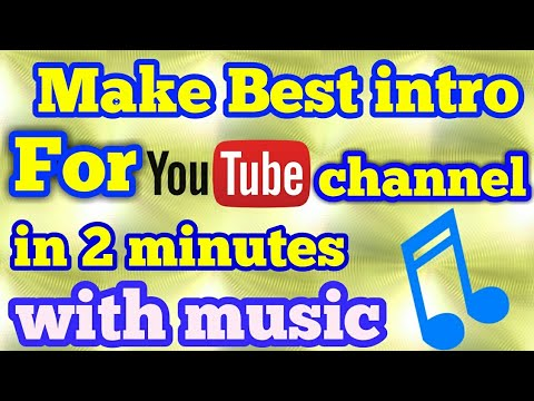 How to make intro video on android for YouTube channel with music using [Kinemaster]