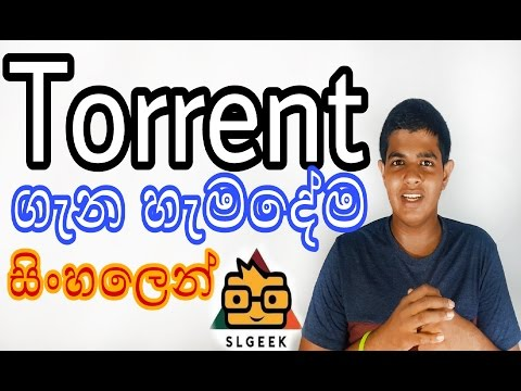SL GEEK| සිංහලෙන් - All About Torrent In Sinhala | How to use | how works ?