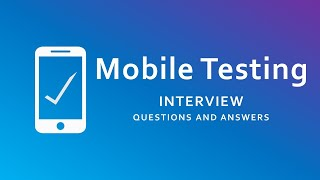 Mobile Testing Interview Questions and Answers   Mobile Application Testing