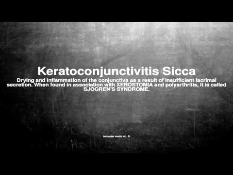 Medical vocabulary: What does Keratoconjunctivitis Sicca mean