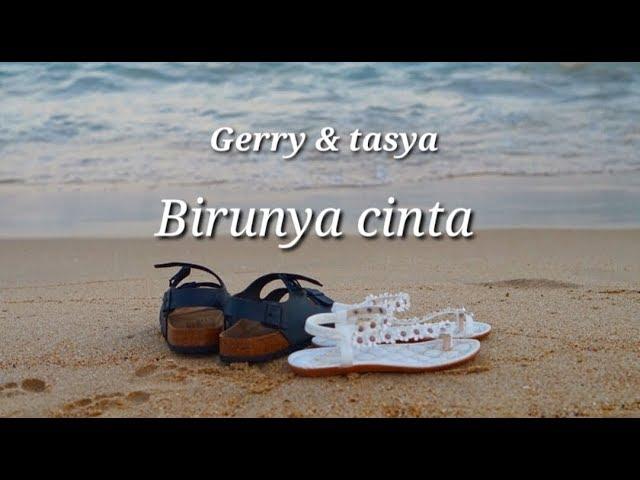Birunya cinta ~ gerry ft. tasya lirik