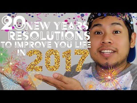 20 NEW YEARS RESOLUTIONS TO IMPROVE YOURSELF IN 2017