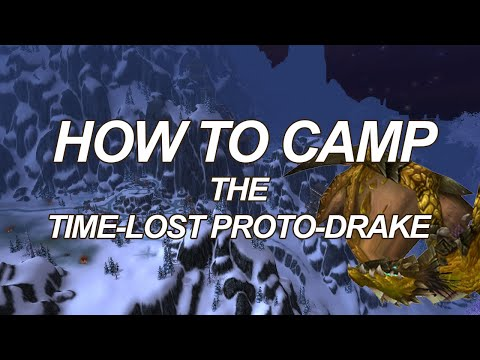 How to Camp the Time-Lost Proto-Drake + A Few Tips