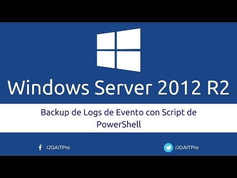 Windows Server 2012 R2 - Backup de Logs de Evento con Script de PowerShell