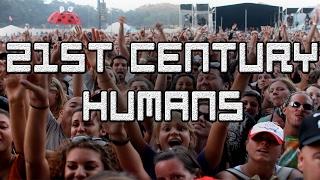 21st Century Humans