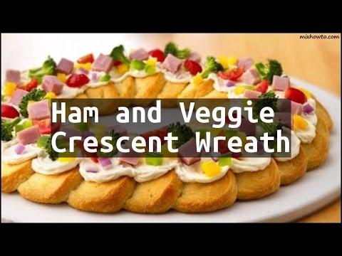 Recipe Ham and Veggie Crescent Wreath