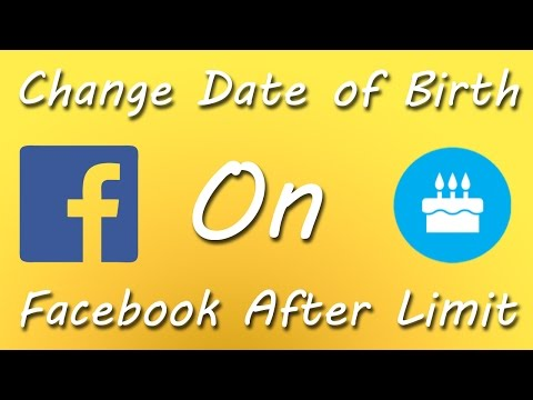 How To Change Date of Birth on Facebook After Limit