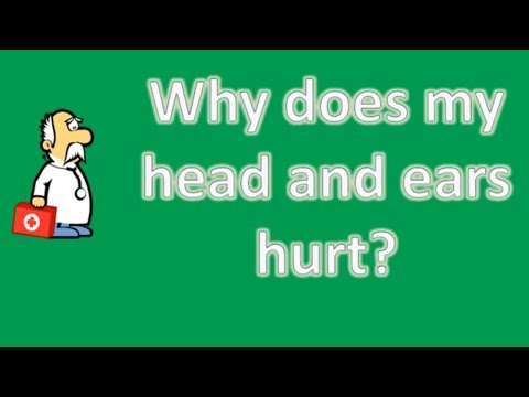 Why does my head and ears hurt ? | Health and Life