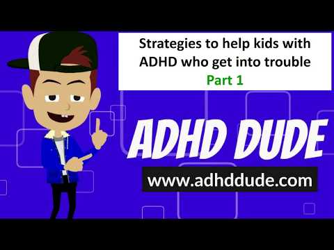Strategies to Help Kids With ADHD Get Into Trouble Less in School-Part 1