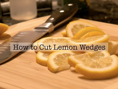 How to Cut Garnish Lemon Wedges at Home