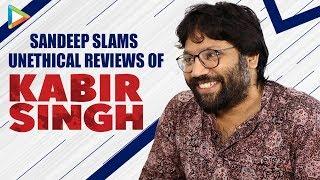 Sandeep Reddy Vanga BASHES & TROLLS Film Critics & Their Negative Reviews   Kabir Singh