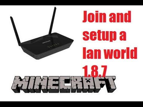 HOW TO SETUP/JOIN A LAN WORLD IN MINECRAFT 1.8.7