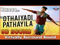 Othaiyadi Pathayila 8D Audio Song Kanaa Tamil 8D Songs mp3