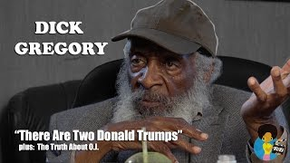 "Dick Gregory - ""There Are Two Donald Trumps"""