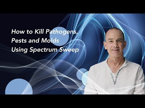 How to Kill Pathogens, Pests and Molds Using Spectrum Sweep