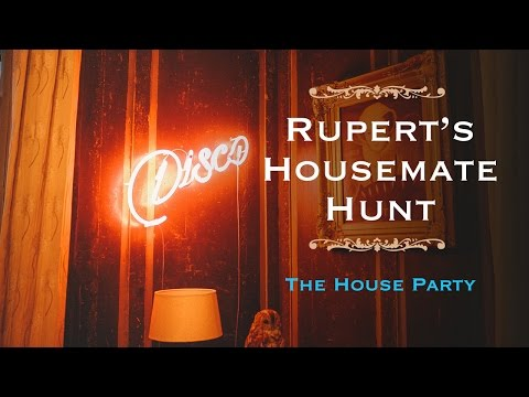 Rupert's Housemate Hunt - The House Party | SpareRoom
