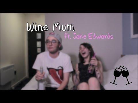 Wine Mum™ ft. Jake Edwards