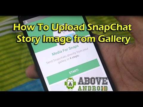How To Upload SnapChat Story Image from Gallery {No Root Required}