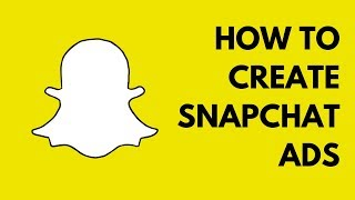Learn How To Create Snapchat Ads | Increase Snapchat Followers, Website Visits and App Installs