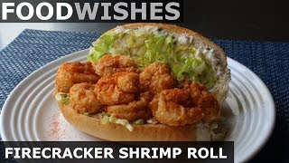 Firecracker Shrimp Roll with Crab Aioli - Shrimp Po'Boy - Food Wishes