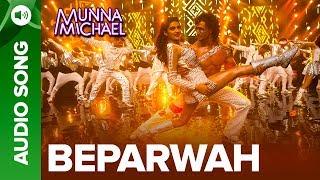 Beparwah - Full Audio Song |Tiger Shroff, Nidhhi Agerwal & Nawazuddin Siddiqui
