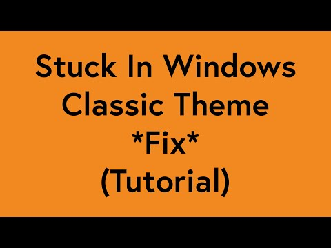 Stuck In Windows Classic Theme Fix (Tutorial)