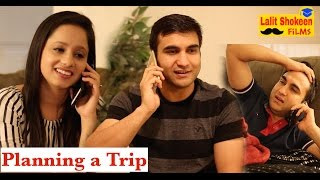 Types of friends while planning a Trip - | Lalit Shokeen Comedy |