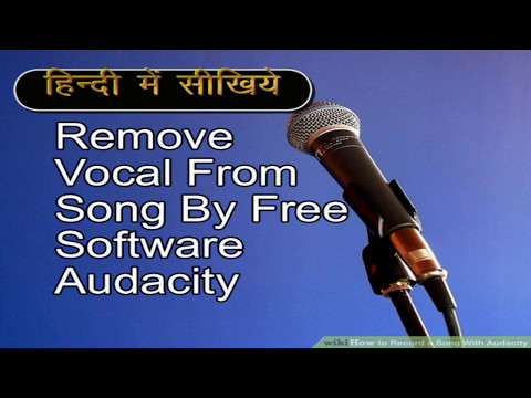 Remove vocal from a song by free software audacity Tutorial in हिंदी  :