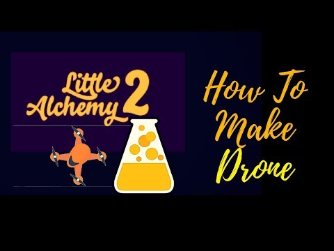 Little Alchemy 2-How To Make Drone Cheats & Hints