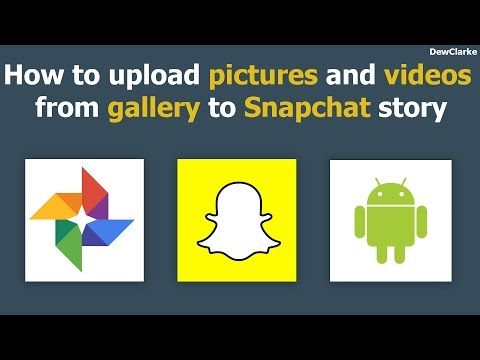 How to upload pictures and videos from gallery to Snapchat story