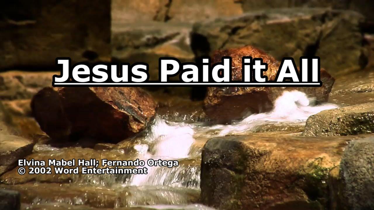 Jesus Paid it All - Fernando Ortega - Lyrics