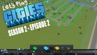 Cities Skylines - S2 E01 - A New Beginning!