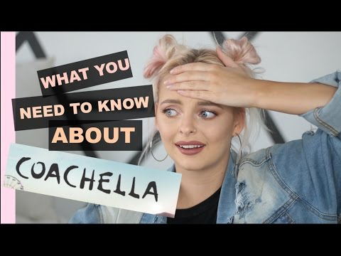 COACHELLA WHAT YOU NEED TO KNOW/BRING