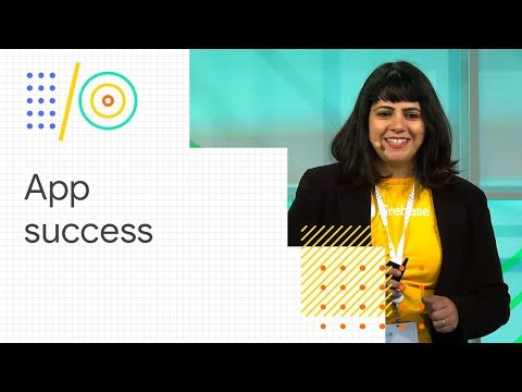 5 ways to make your app more successful with Firebase (Google I/O '18)