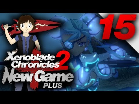 Let's Play: Xenoblade Chronicles 2 [New Game Plus] - Part 15
