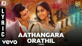 Yaan - Aathangara Orathil Lyric | Harris Jayaraj | Jiiva