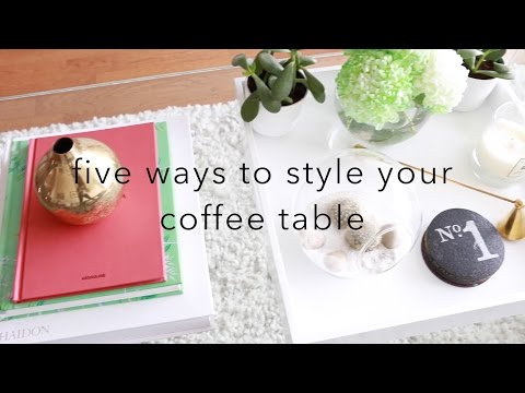 How To Style A Coffee Table - 5 Ways!