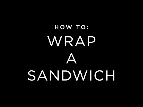 How To Wrap a Sandwich