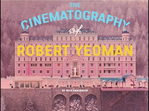 The Cinematography of Robert Yeoman (Wes Anderson's DoP)