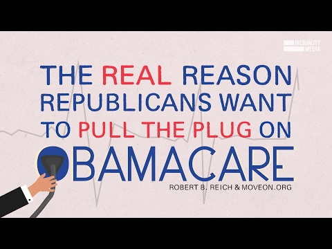 The Real Reason Republicans Want to Pull the Plug on Obamacare
