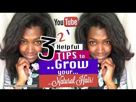 3 Natural Hair Growth Tips  - How to Grow Natural Hair Fast 2017!