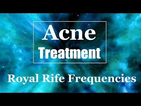 Acne Treatment  -  8 Rife Frequencies - 2720, 2170, 1800, 1600, 1500, 880, 787, 564