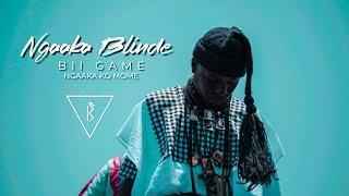 NGAAKA BLINDE - BII GAME NGAAKA KO MOME (Clip officiel)