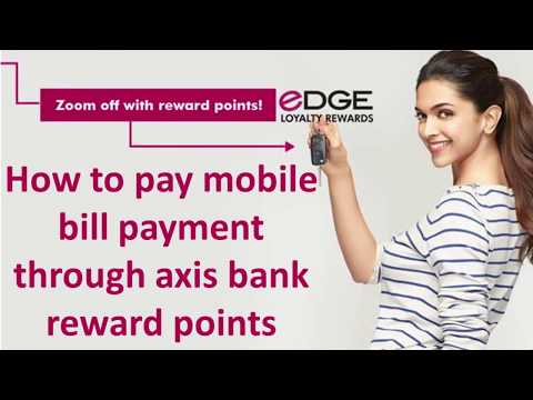 How to pay mobile bill payment or recharge through axis bank reward points(edge Loyalty Points)