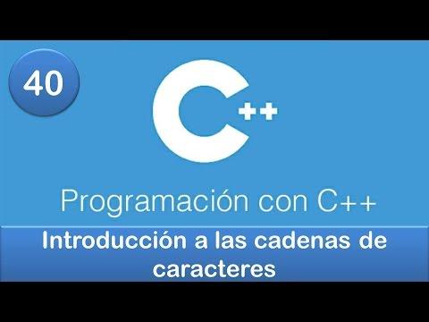 40. Programación en C++ || Cadenas || Introducción a las cadenas de caracteres