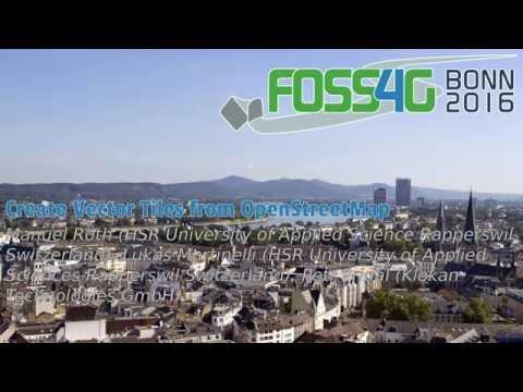 2016 - FOSS4G: Create Vector Tiles from OpenStreetMap